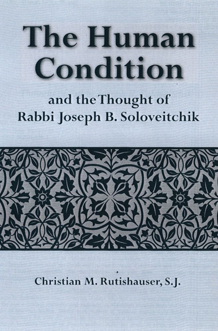 Rutishauser Christian M. SJ: The Human Condition and the Thought of Rabbi Joseph B. Soloveitchik.